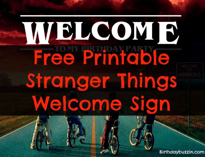 Free Printable Stranger Things Welcome Sign Birthday Buzzin