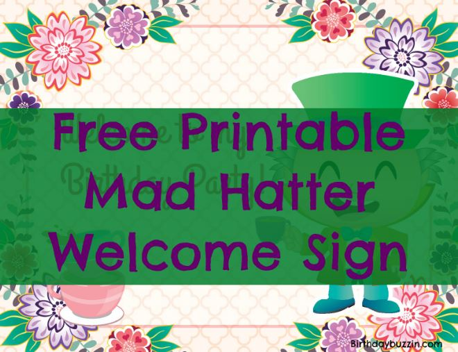 photograph about Free Printable Welcome Sign named Free of charge Printable Outrageous Hatter Welcome Indicator Birthday Buzzin